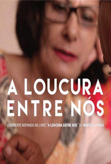 ALoucuraEntreNos_Affiche.jpg